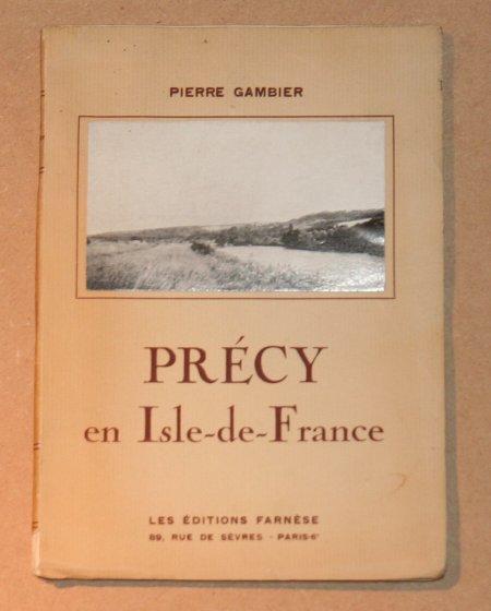 GAMBIER (Pierre). Précy en Isle de France