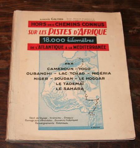 Gautier - 18 000 kilomètres à travers l'Afrique en 1937 - 1942 - EO - Photo 1 - livre de bibliophilie