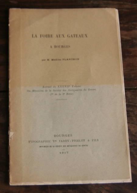 [Berry] Planchon - La foire aux gâteaux à Bourges - 1917 - Photo 0 - livre du XXe siècle