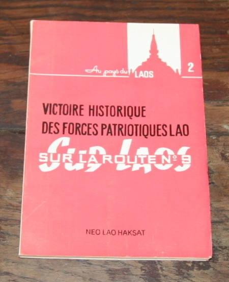 . Victoire historique des forces patriotiques Lao. Sur la route n°9. Sud Laos, livre rare du XXe siècle