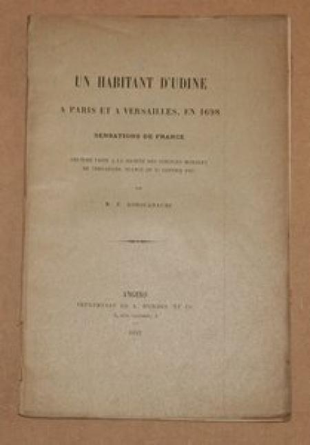 RODOCANACHI (E.). Un habitant d'Udine à Paris et à Versailles, en 1698. Sensations de France
