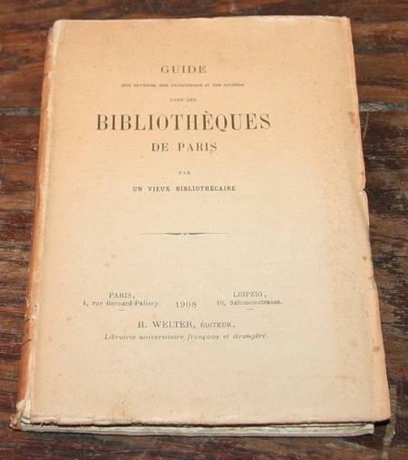 FRANKLIN (Alfred). Guide des savants, des littérateurs et des artistes dans les bibliothèques de Paris, par un vieux bibliothécaire, livre rare du XXe siècle