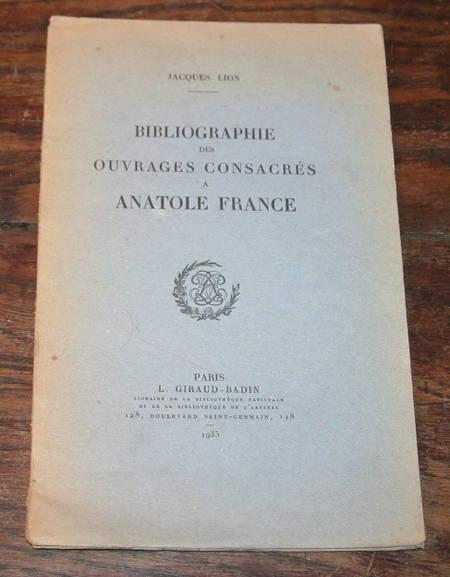 LION (Jacques). Bibliographie des ouvrages consacrés à Anatole France, livre rare du XXe siècle