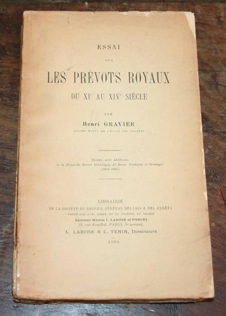 GRAVIER (Henri). Essai sur les prévots royaux du XIe au XIVe siècle, livre rare du XXe siècle