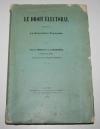 VENAULT de LARDINIERE - Droit électoral pendant la révolution française - 1912 - Photo 0, livre rare du XXe siècle