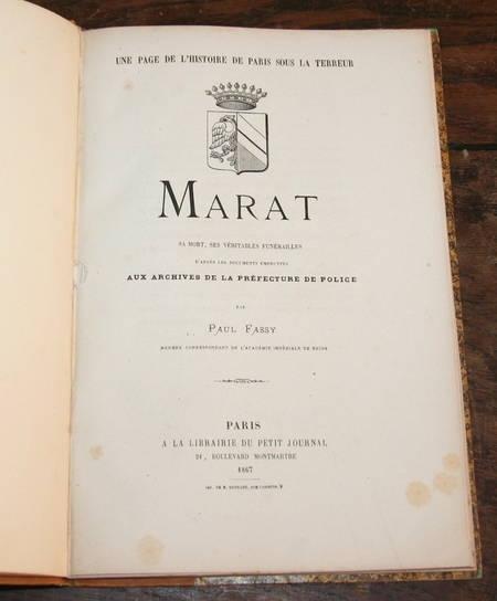 FASSY (Paul). Marat. Sa mort, ses véritables funérailles d'après les documents empruntés aux archives de la préfecture de Police, livre rare du XIXe siècle