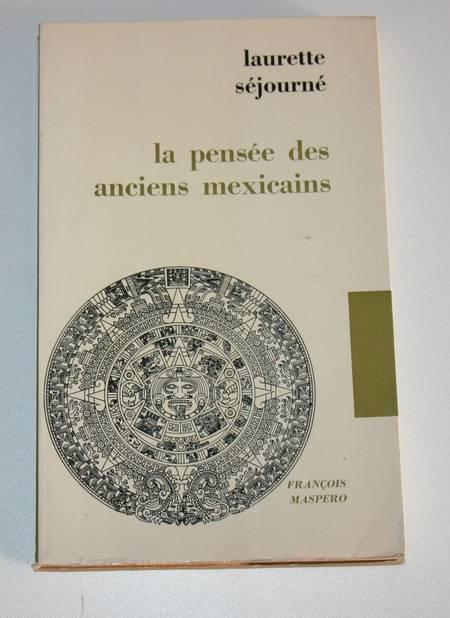 SEJOURNE (Laurette). La pensée des anciens mexicains