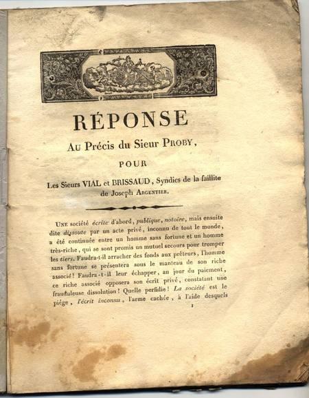 . Réponse au  précis du sieur Proby pour les sieurs Vial et Brissaud, syndics de la faillite de Joseph Argentier, livre rare du XIXe siècle