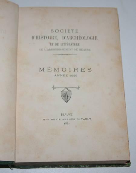 . Société d'histoire, d'archéologie et de littérature de l'arrondissement de Beaune. Mémoires. Année 1886