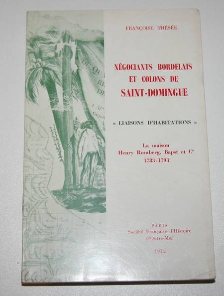 Thesée - Négociants bordelais et colons de Saint-Domingue - 1972 - Photo 0 - livre de bibliophilie