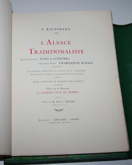 KAUFFMANN - L'Alsace traditionaliste - 1931 - EO - planches en couleurs - Photo 1 - livre d'occasion