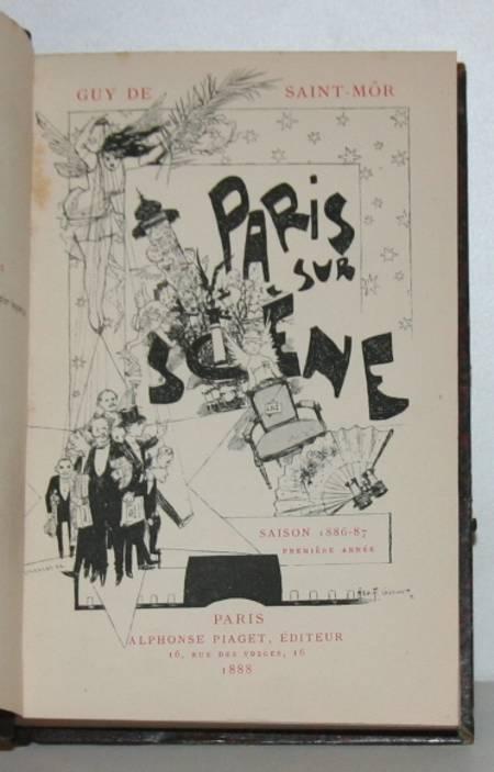 SAINT MÔR (Guy de). Paris sur scène. Saison 1886-1887, 1ère année, livre rare du XIXe siècle