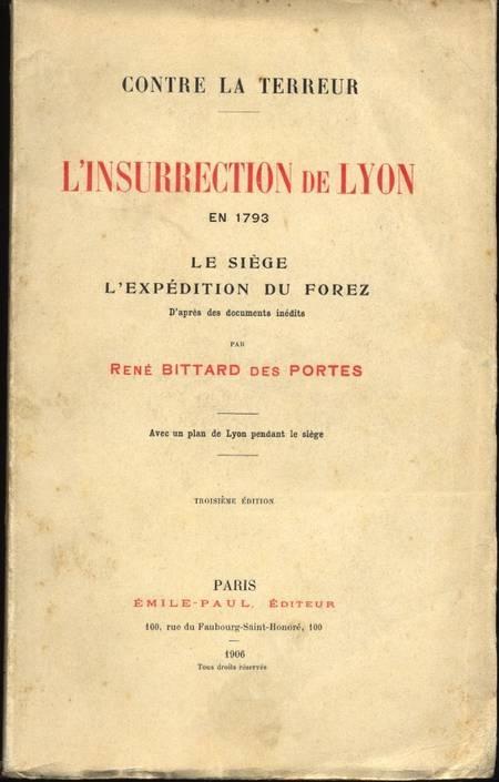 BITTARD DES PORTES - L'insurrection de Lyon en 1793 - 1906 - Photo 0 - livre rare