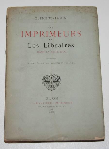Clément-Janin - Les imprimeurs et les libraires de la Côte d'Or - 1883 - Photo 0 - livre de collection