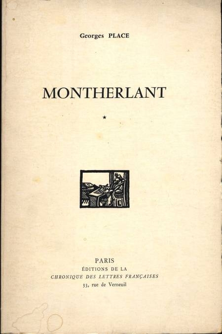 [Bibliographie] PLACE (Georges) - Montherlant - 1974 - Photo 0 - livre de bibliophilie