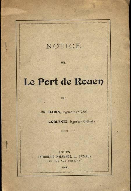 BABIN et COBLENTZ. Notice sur le port de Rouen, livre rare du XXe siècle