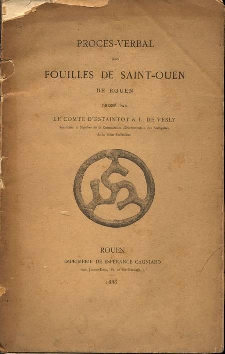 [Normandie] Estaintot - Procès-verbal des fouilles de Saint-Ouen de Rouen - 1886 - Photo 0 - livre d'occasion