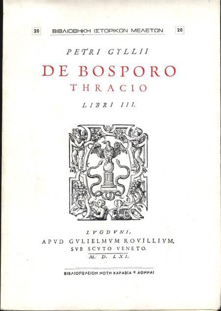 GYLLII (Petri). De Bosporo Thracio. Libri III