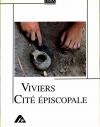 ESQUIEU (Sous la direction de Yves). Viviers, cité épiscopale : études archéologiques