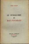 CHARRIE (Pierre) - Le folklore du Bas-Vivarais  - 1964 - Pur fil Lafuma - Photo 0, livre rare du XXe siècle