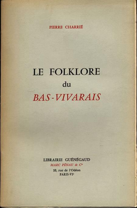 CHARRIE (Pierre). Le folklore du Bas-Vivarais, livre rare du XXe siècle