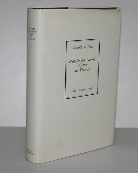 DOURILLE DE CREST. Histoire des guerres civiles du Vivarais