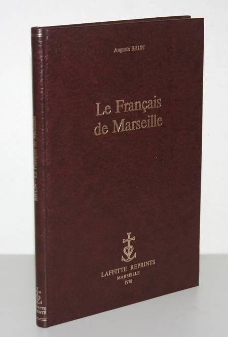 BRUN (Auguste). Le français de Marseille. Etude de parler régional, livre rare du XXe siècle