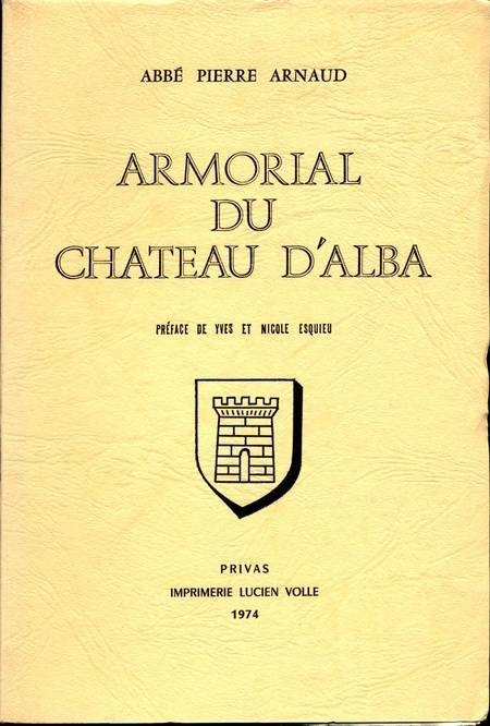 ARNAUD (Abbé Pierre). Armorial du château d'Alba
