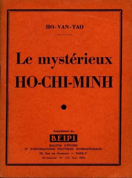 HO-VAN-TAO - Le mystérieux Hô-chi-Minh - B. E. I. P. I. - 1953 - Photo 0 - livre du XXe siècle