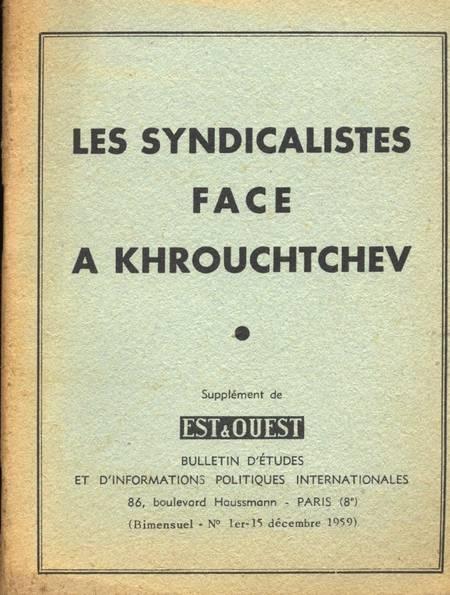. Les syndicalistes face à Khrouchtchev, livre rare du XXe siècle