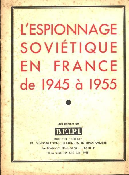 . L'espionnage soviétique en France de 1945 à 1955, livre rare du XXe siècle