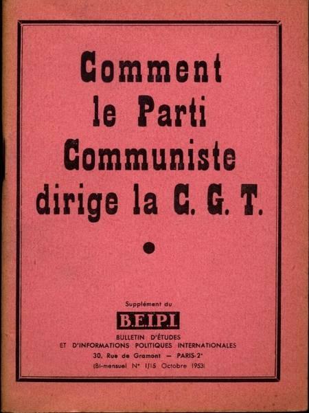 Comment le parti communiste dirige la C. G. T. - B. E. I. P. I. - 1953 - Photo 0 - livre de bibliophilie