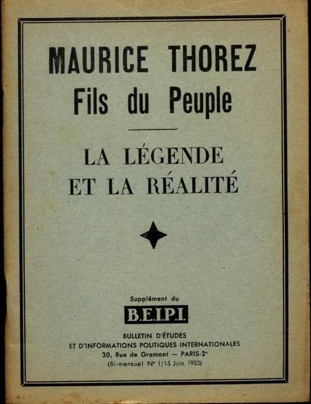 Maurice Thorez, fils du peuple. La légende et la réalité - B. E. I. P. I. - 1953 - Photo 0 - livre du XXe siècle