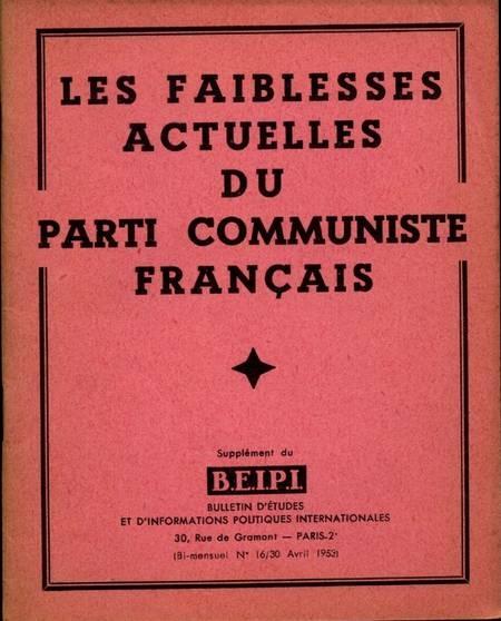 . Les faiblesses actuelles du parti communiste français, livre rare du XXe siècle