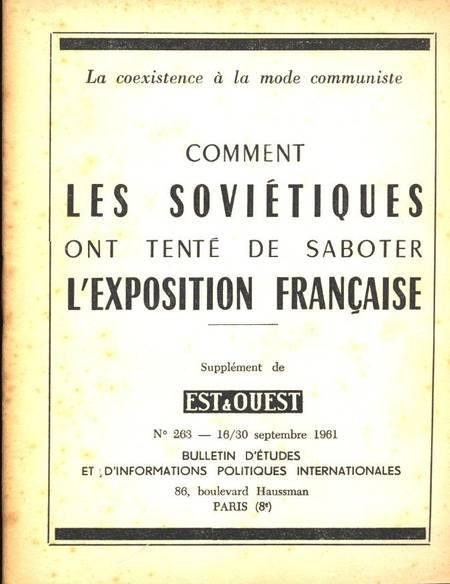 . Comment les [dirigeants] soviétiques ont tenté de saboter l'exposition française [à Moscou]. La coexistance à la mode communiste, livre rare du XXe siècle