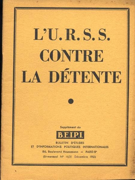 L'U. R. S. S contre la détente - B. E. I. P. I. - 1955 - Photo 0 - livre d'occasion