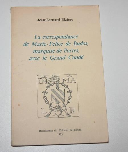 ELZIERE (Jean Bernard). La correspondance de Marie-Felice de Budos