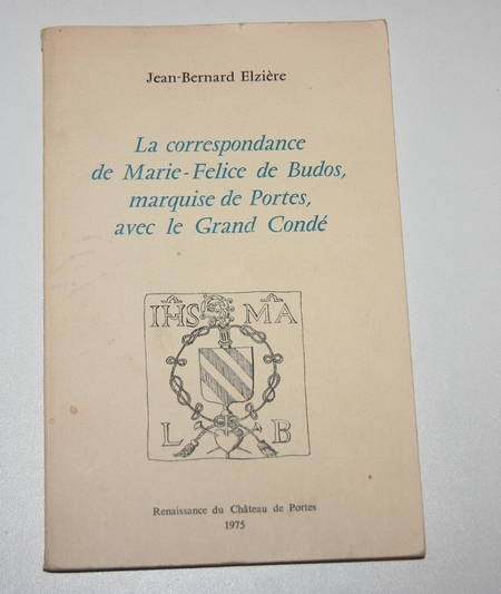 ELZIERE (Jean Bernard). La correspondance de Marie-Felice de Budos, livre rare du XXe siècle