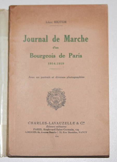 RIOTOR (Léon). Journal de marche d'un bourgeois de Paris. 1914-1919