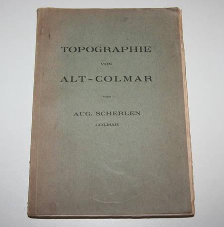 Photo livre n°1. SCHERLEN Aug. Topographie von alt-Colmar