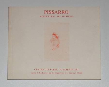 . Pissaro. Monde rural, art, politique. 50 dessins, 196 documents. 4 février - 26 avril 1981