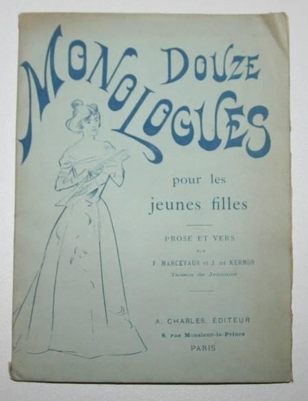 MARCEVAUX (F.) et KERMOR (J. de). Douze monologues pour les jeunes filles. Prose et vers, livre rare du XXe siècle