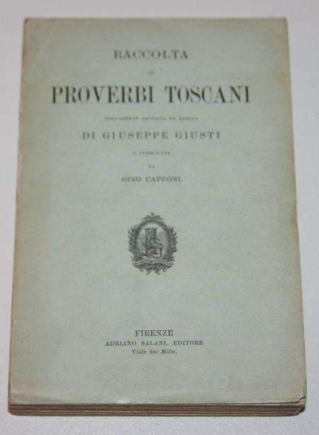 GIUSTI (Giuseppe). Raccolta di proverbi toscani nuovamente ampliata da quella di Giuseppe Giusti e publicata da Gino Capponi