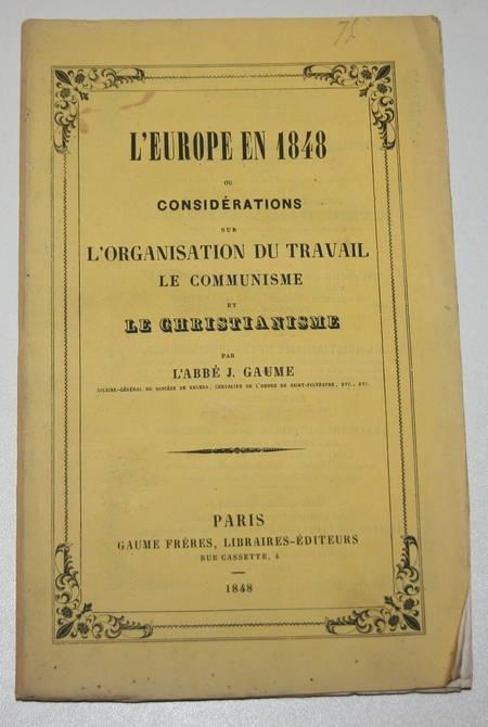 GAUME (Abbé J.). L'Europe en 1848 ou considérations sur l'organisation du travail, le communisme et le christianisme, livre rare du XIXe siècle