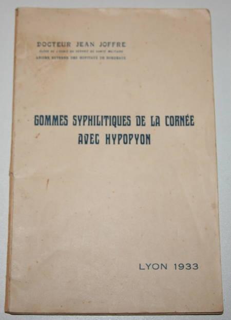 JOFFRE (Jean). Gommes syphilitiques de la cornée avec hypopyon, livre rare du XXe siècle