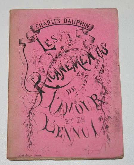 DAUPHIN (Charles). Les ricanements de l'amour et de l'ennui, livre rare du XIXe siècle