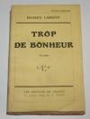 LARROUY (Maurice) - Trop de bonheur - 1928 - EO - Numéroté sur Alfa - Signé - Photo 0 - livre rare