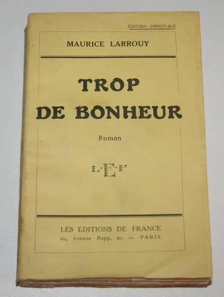 LARROUY (Maurice). Trop de bonheur, livre rare du XXe siècle