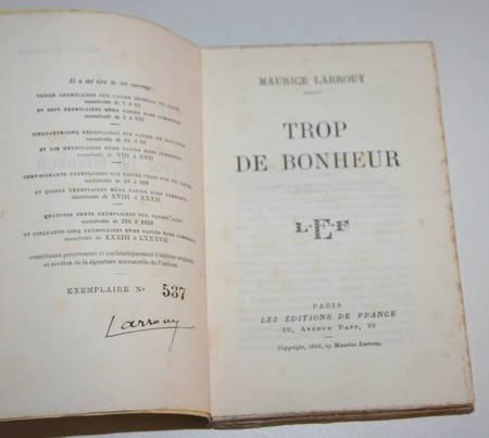 LARROUY (Maurice) - Trop de bonheur - 1928 - EO - Numéroté sur Alfa - Signé - Photo 1 - livre de collection