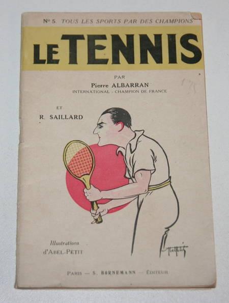 [Sport] ALBARRAN et SAILLART - Le tennis - 1928 - Photo 0 - livre de collection